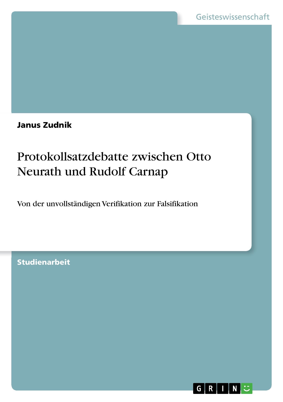 Protokollsatzdebatte zwischen Otto Neurath und Rudolf Carnap - Zudnik, Janus