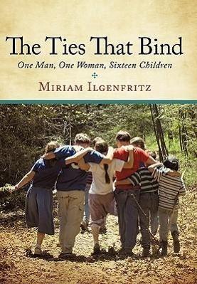 The Ties That Bind - Ilgenfritz, Miriam