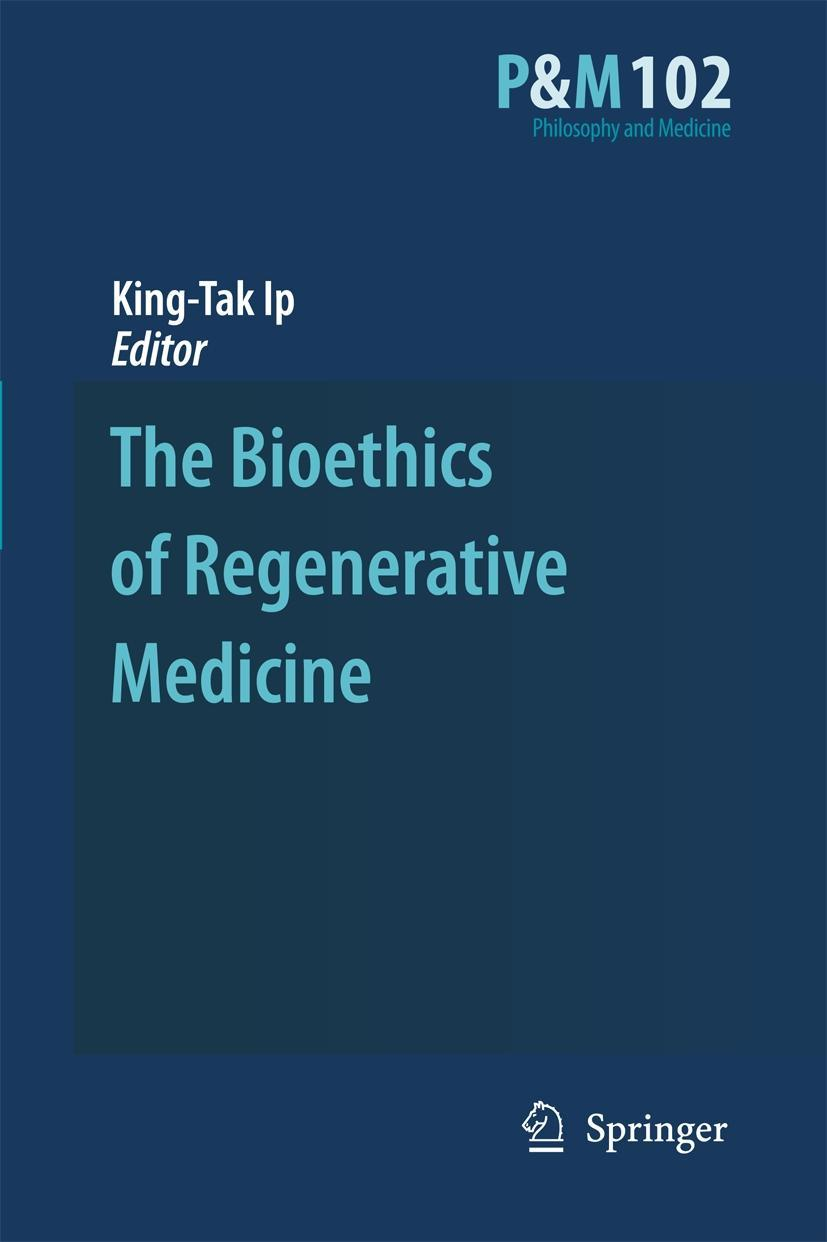 The Bioethics of Regenerative Medicine  Philosophy and Medicine Asian Studies ..