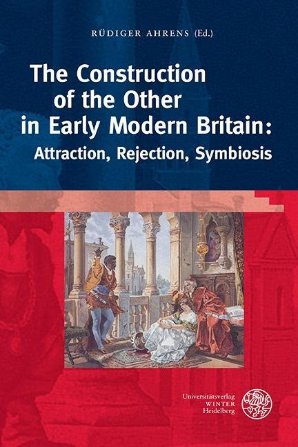 The Construction of the Other in Early Modern Britain: Attraction, Rejection, ..