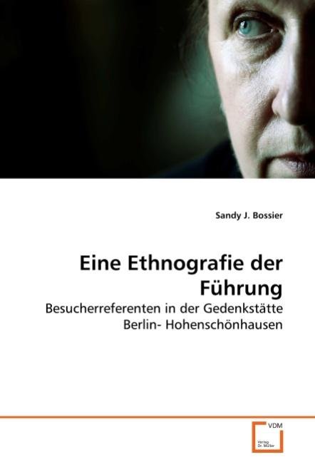 Eine Ethnografie der Fuehrung - Bossier, Sandy J.