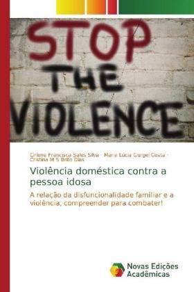 Violência doméstica contra a pessoa idosa - Silva, Cirlene Francisca Sales Gurgel Costa, Maria Lúcia Brito Dias, Cristina M S