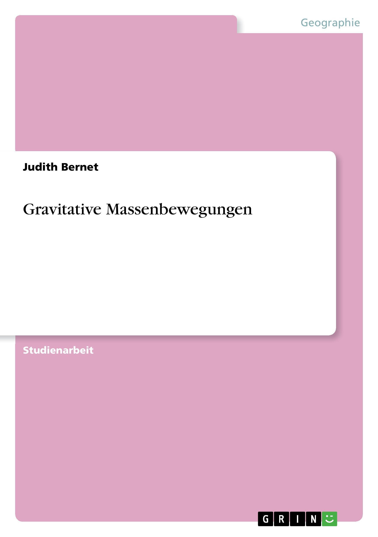 Gravitative Massenbewegungen - Bernet, Judith