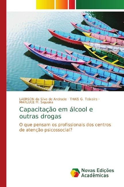 Capacitação em álcool e outras drogas - Andrade, Laerson da Silva de Teixeira, THAÍS G. Siqueira, MARLUCE M.