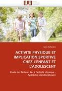 ACTIVITE PHYSIQUE ET IMPLICATION SPORTIVE CHEZ L ENFANT ET L ADOLESCENT - Deflandre, Anne