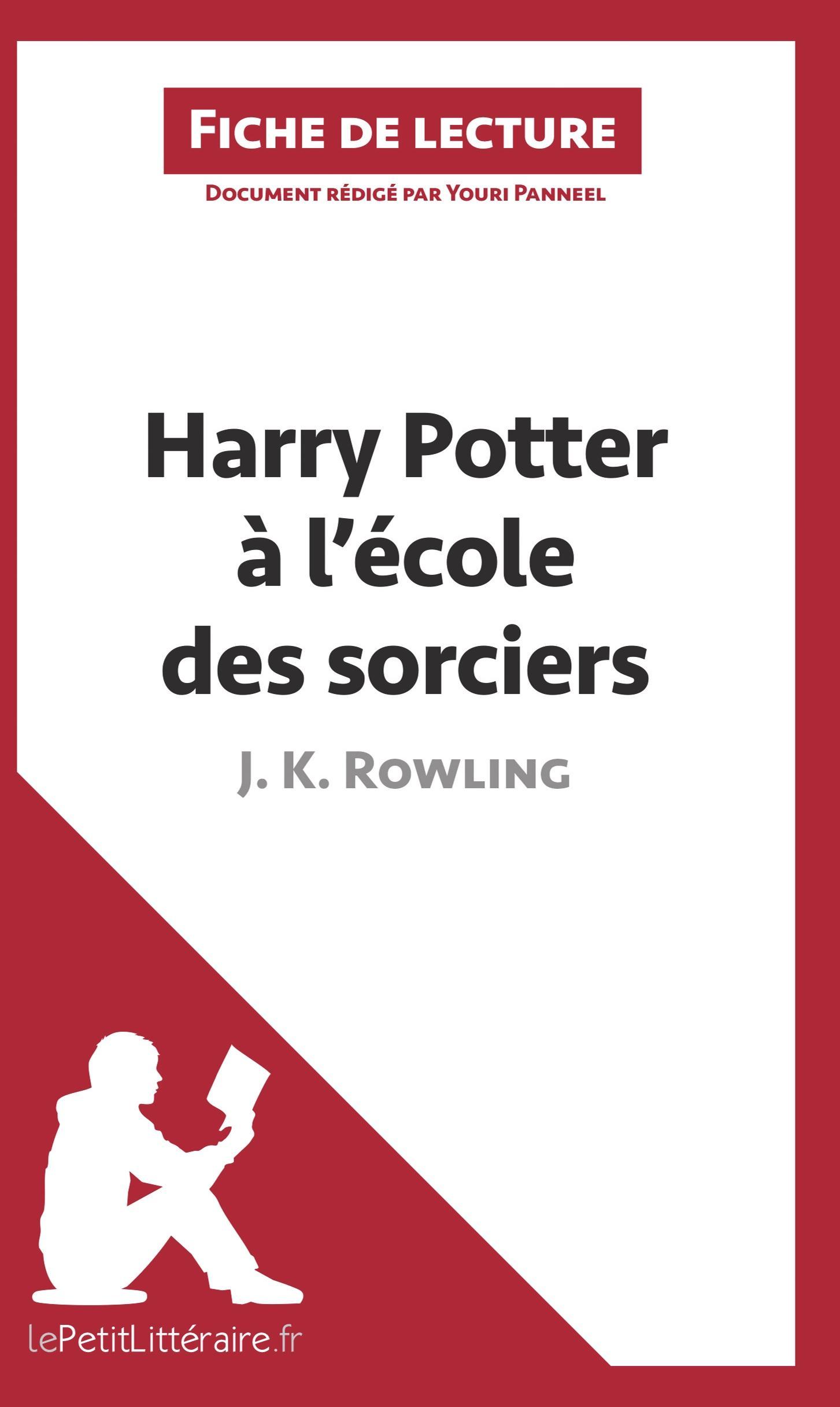 Harry Potter à l école des sorciers de J. K. Rowling (Fiche de lecture) - Panneel, Youri Lepetitlittéraire. Fr