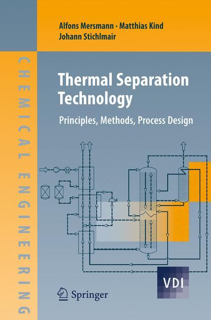 Thermal Separation Technology Mersmann, Alfons Kind, Matthias Stichlmair, Joha..