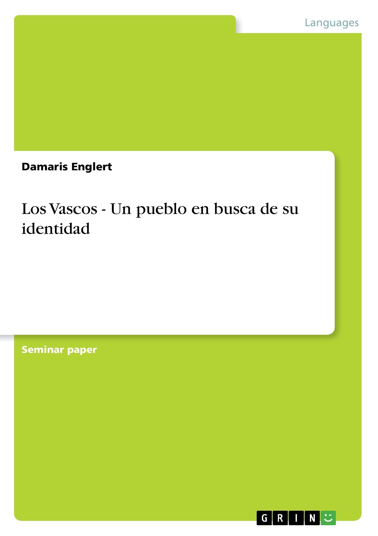 Los Vascos - Un pueblo en busca de su identidad - Englert, Damaris