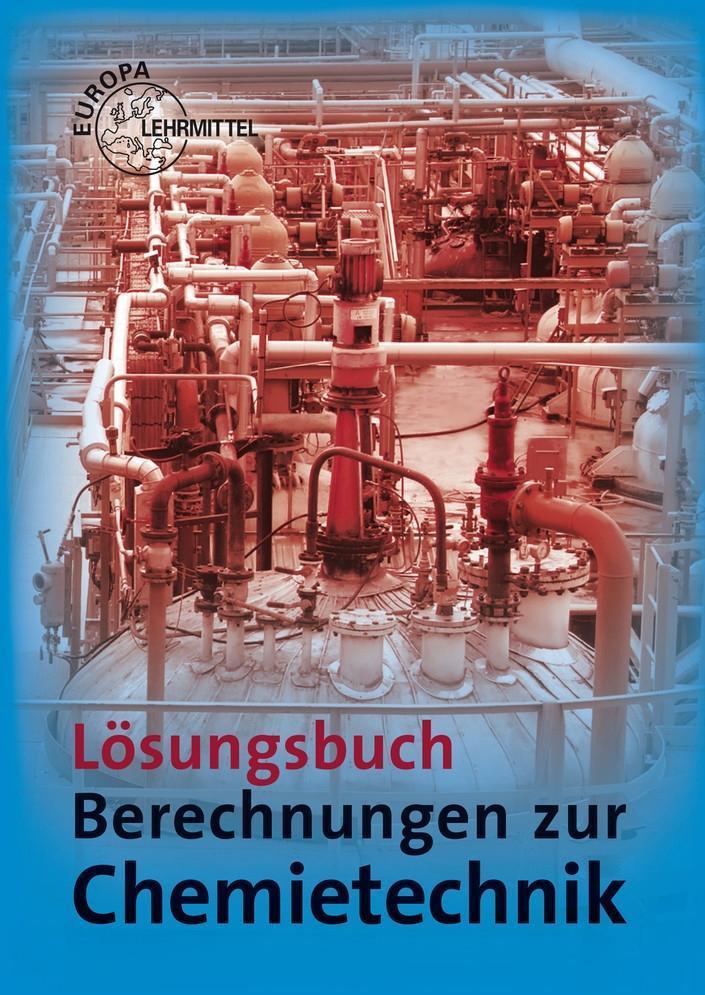Berechnungen zur Chemietechnik, Lösungen Fastert, Gerhard Ignatowitz, Eckhard ..