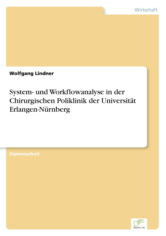 System- und Workflowanalyse in der Chirurgischen Poliklinik der Universitaet Erlangen-Nuernberg - Lindner, Wolfgang