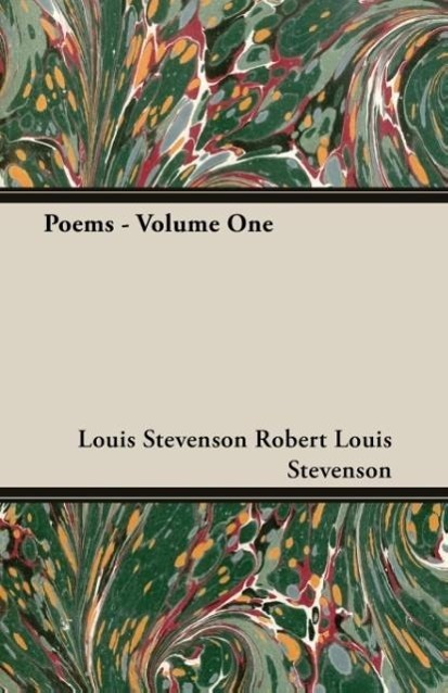 Poems - Volume One - Robert Louis Stevenson, Louis Stevenson Robert Louis Stevenson