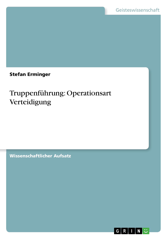Truppenfuehrung: Operationsart Verteidigung - Horstmann, Harry