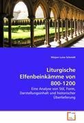 Liturgische Elfenbeinkaemme von 800-1200 - Schmidt, Mirjam Luise