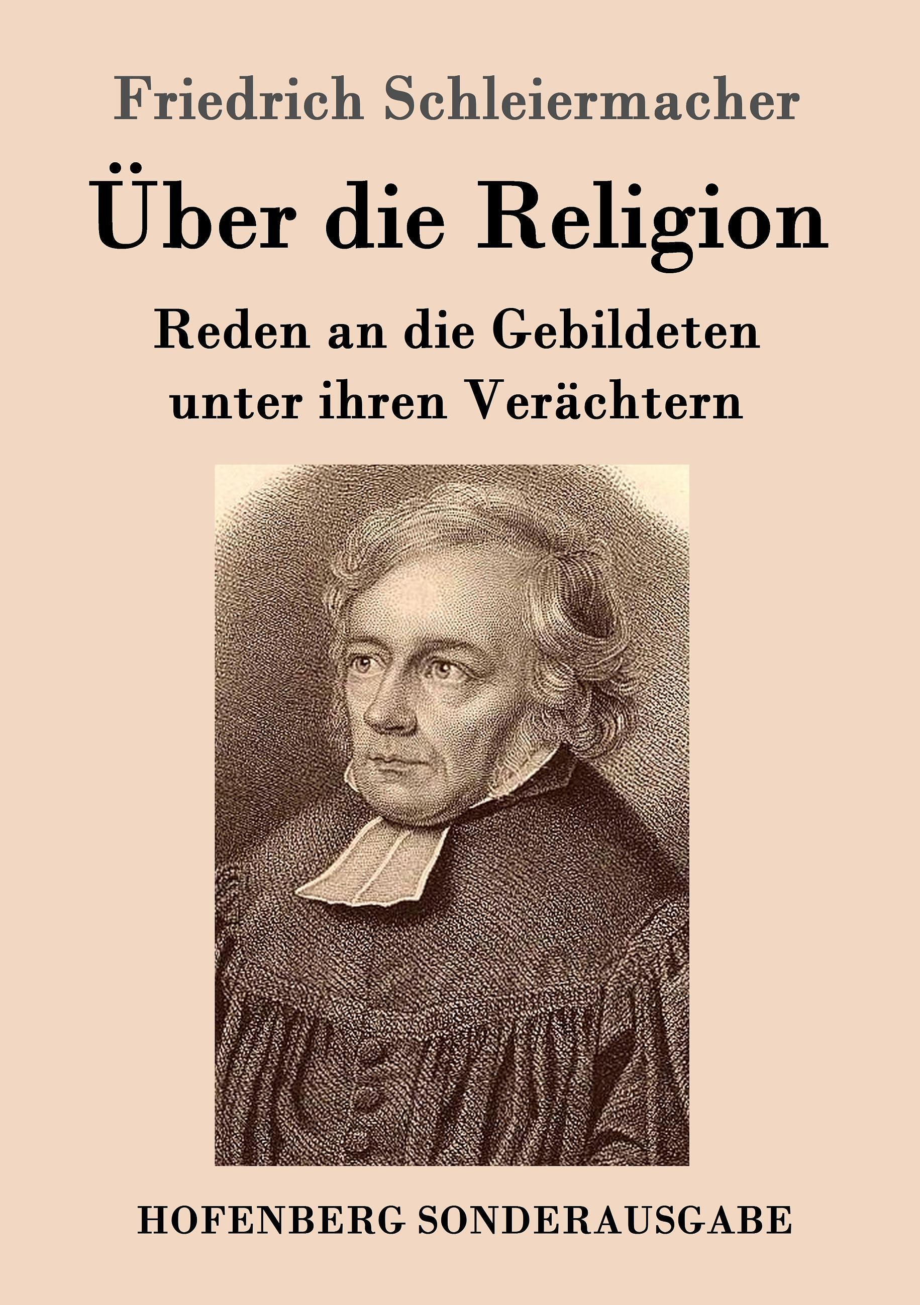 Ueber die Religion - Schleiermacher, Friedrich Daniel Ernst