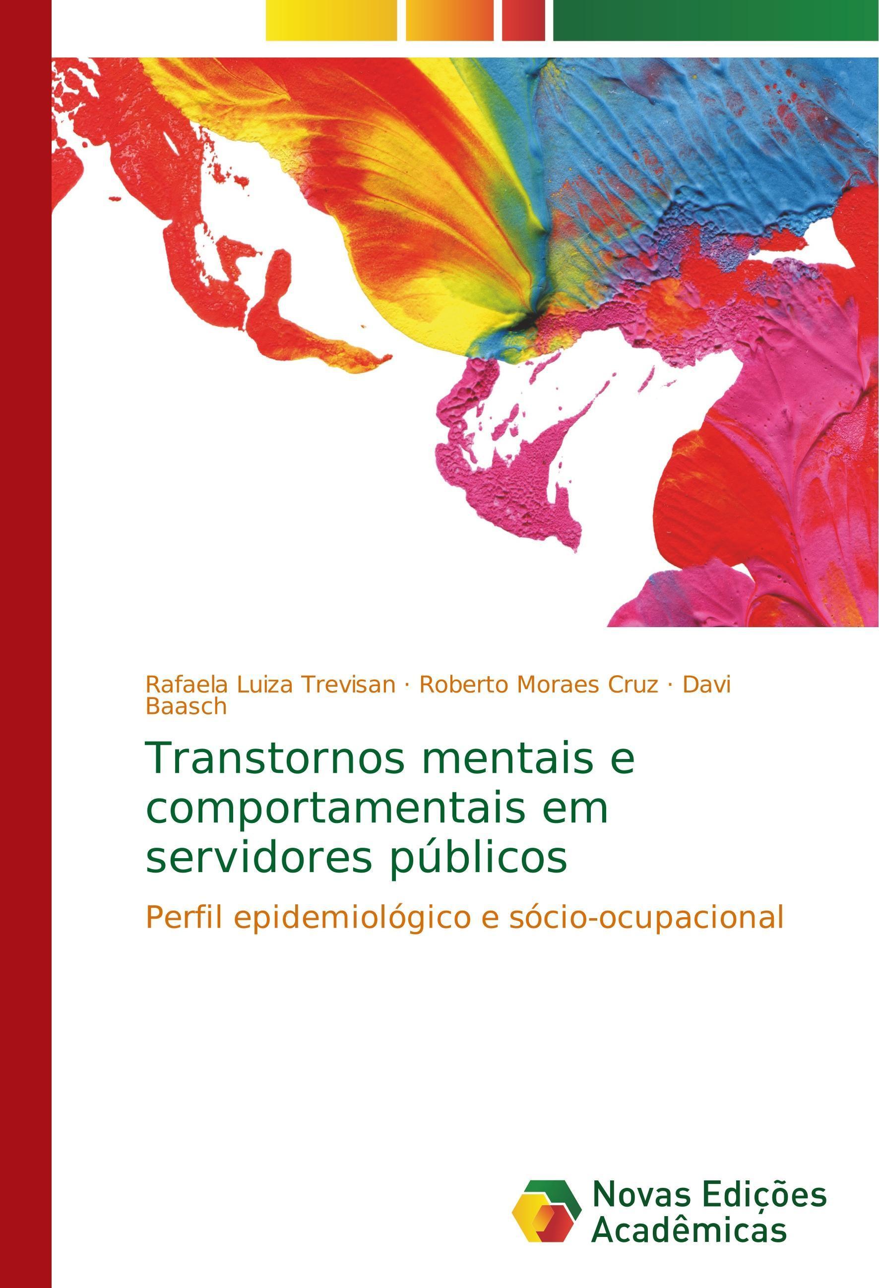 Transtornos mentais e comportamentais em servidores públicos - Trevisan, Rafaela Luiza Moraes Cruz, Roberto Baasch, Davi