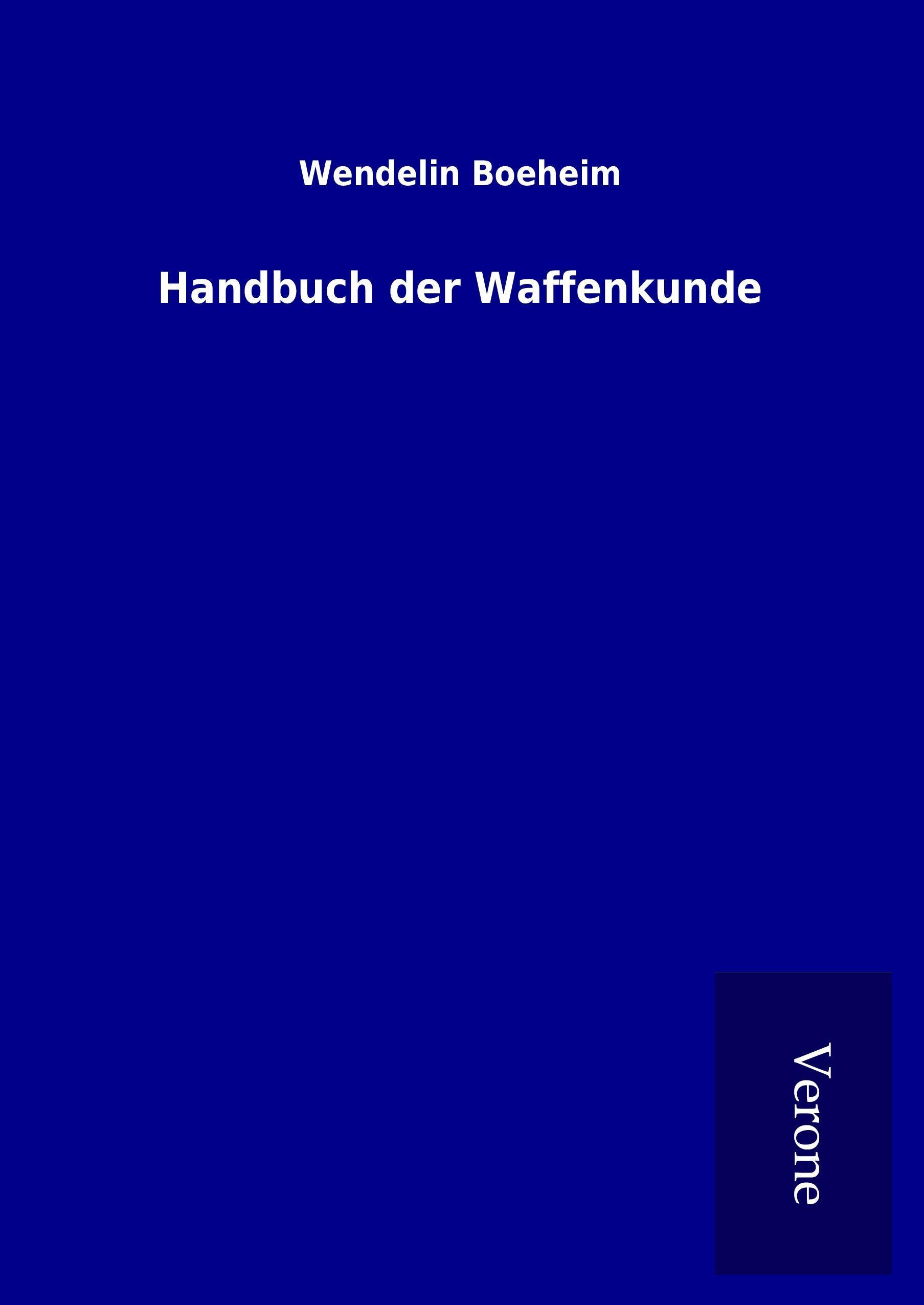 Handbuch der Waffenkunde - Boeheim, Wendelin