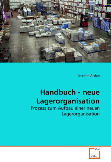 Handbuch - neue Lagerorganisation - Arslan, Ibrahim