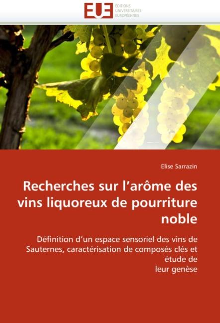 Recherches sur l arôme des vins liquoreux de pourriture noble - Sarrazin, Elise