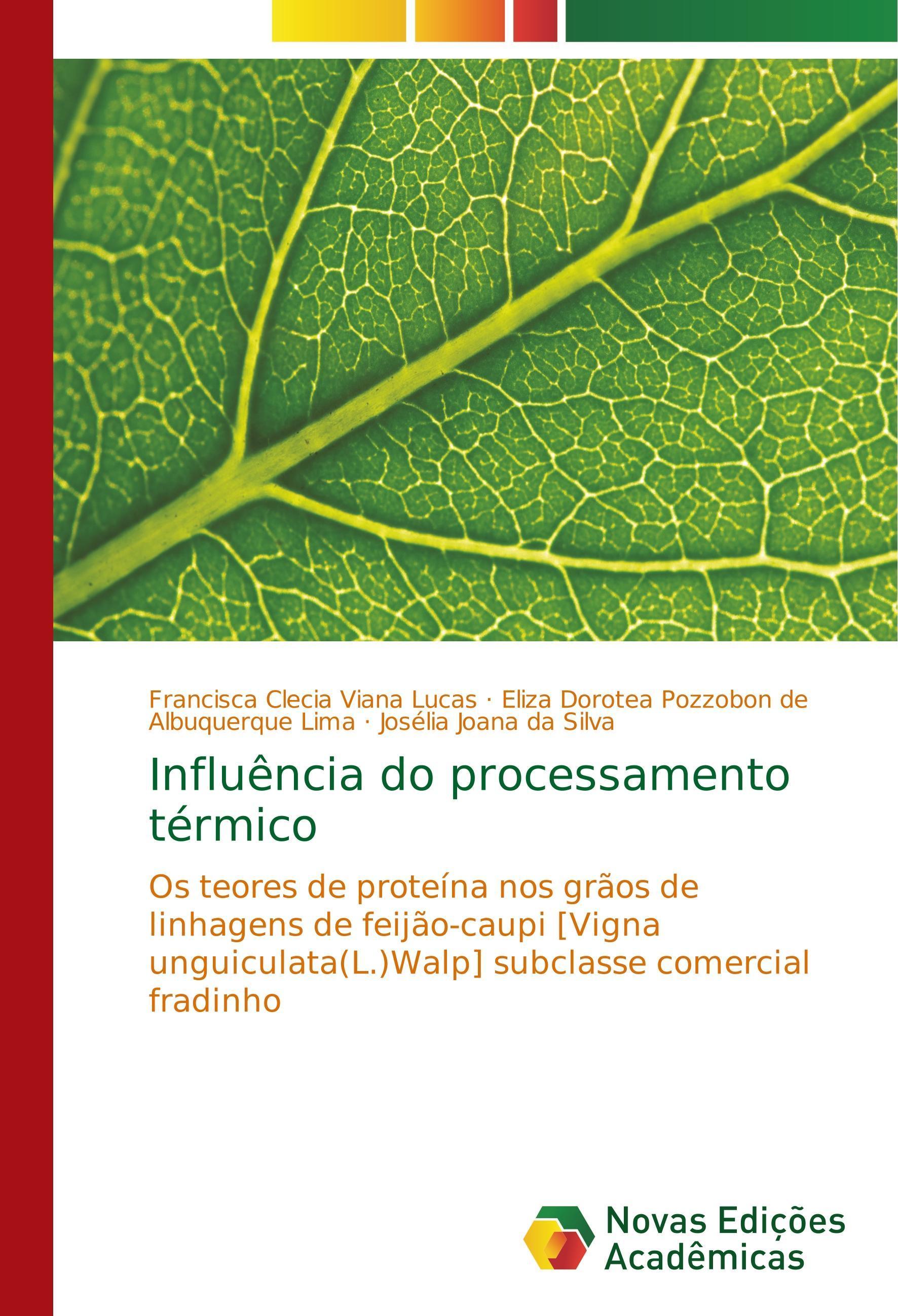 Influência do processamento térmico - Lucas, Francisca Clecia Viana Pozzobon de Albuquerque Lima, Eliza Dorotea da Silva, Josélia Joana