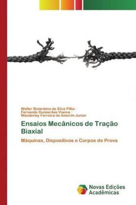 Ensaios Mecânicos de Tração Biaxial: Máquinas, Dispositivos e Corpos de Prova
