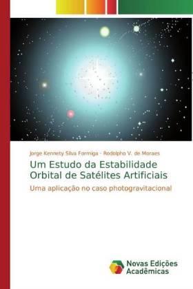 Um Estudo da Estabilidade Orbital de Satélites Artificiais - Formiga, Jorge Kennety Silva de Moraes, Rodolpho V.