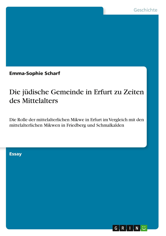 Die juedische Gemeinde in Erfurt zu Zeiten des Mittelalters - Scharf, Emma-Sophie