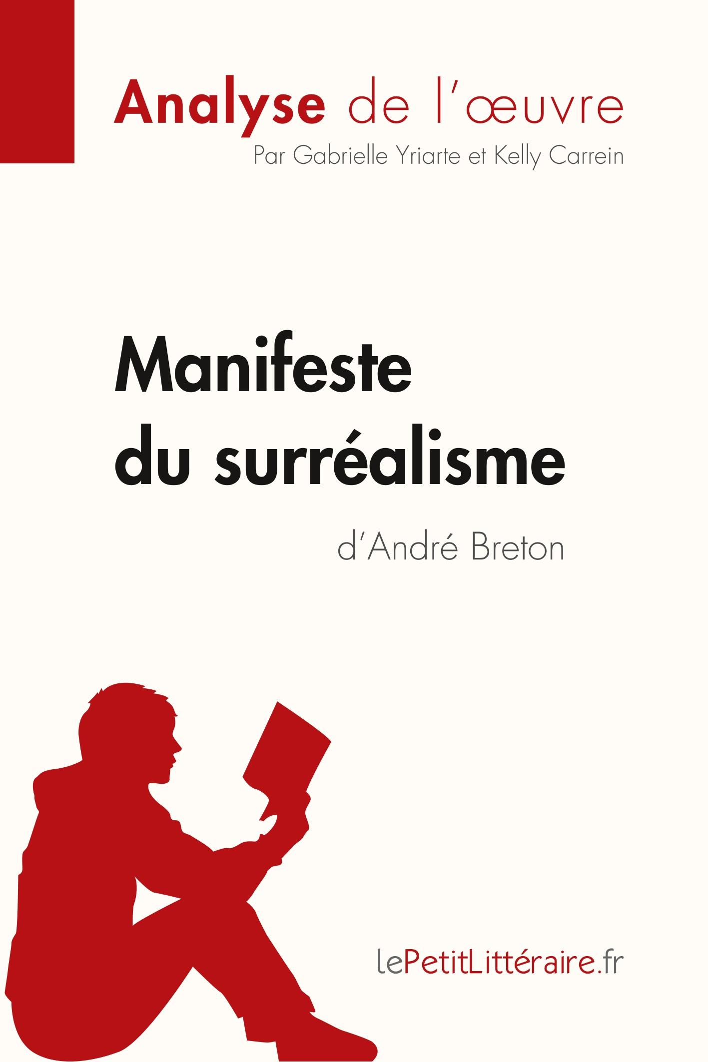 Manifeste du surréalisme d André Breton (Analyse de l oeuvre) - Yriarte, Gabrielle Carrein, Kelly lePetitLitteraire