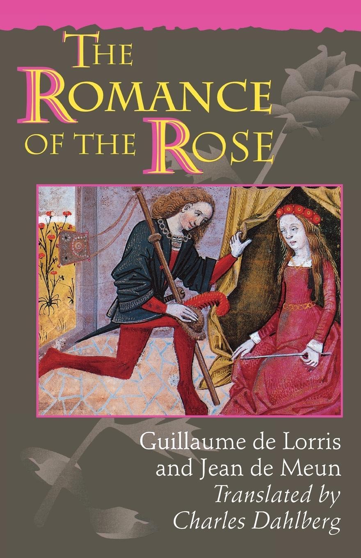 The Romance of the Rose - De Lorris, Guillaume De Meun, Jean