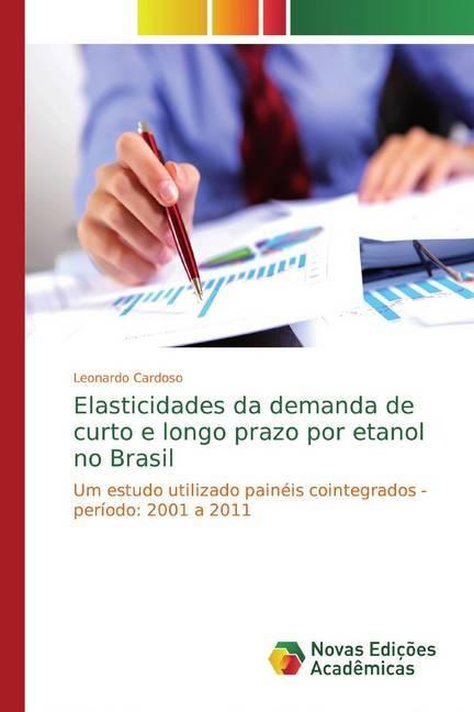 Elasticidades da demanda de curto e longo prazo por etanol no Brasil - Cardoso, Leonardo