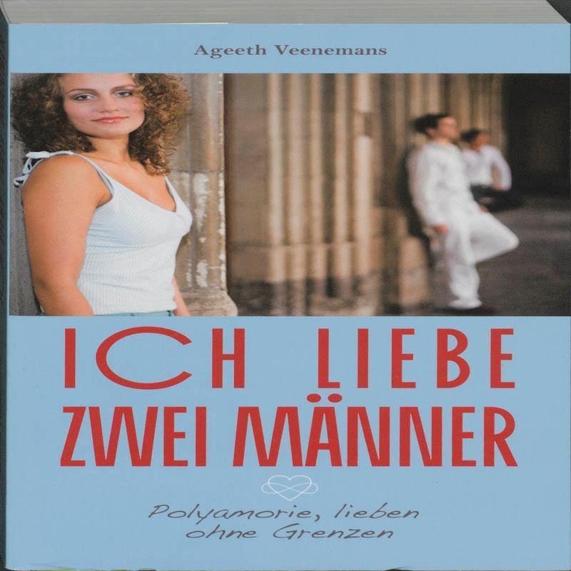 Veenemans, Ageeth:Ich liebe zwei Manner / druk - Veenemans, Ageeth
