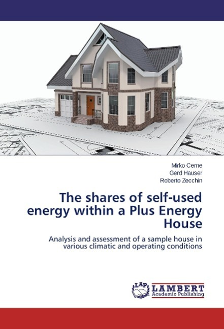 The shares of self-used energy within a Plus Energy House Cerne, Mirko Hauser,..
