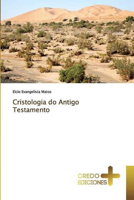 Cristologia do Antigo Testamento - Matos, Elcio Evangelista