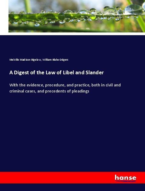 A Digest of the Law of Libel and Slander - Bigelow, Melville Madison Odgers, William Blake