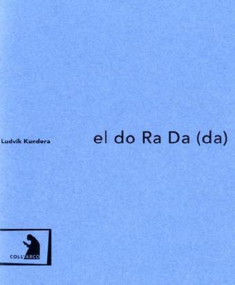 el do Ra Da (da) - Kundera, Ludvik