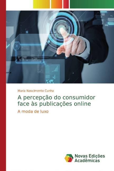 A percepção do consumidor face às publicações online - Cunha, Maria Nascimento