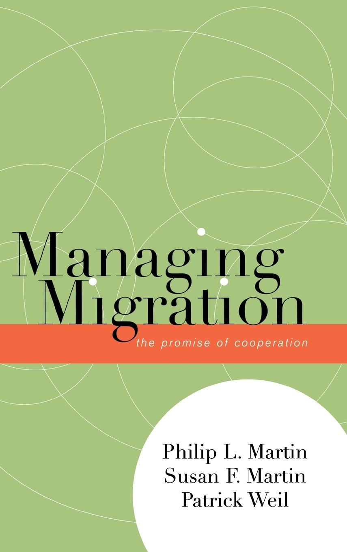 Managing Migration - Martin, Philip L. Martin, Susan F. Weil, Patrick
