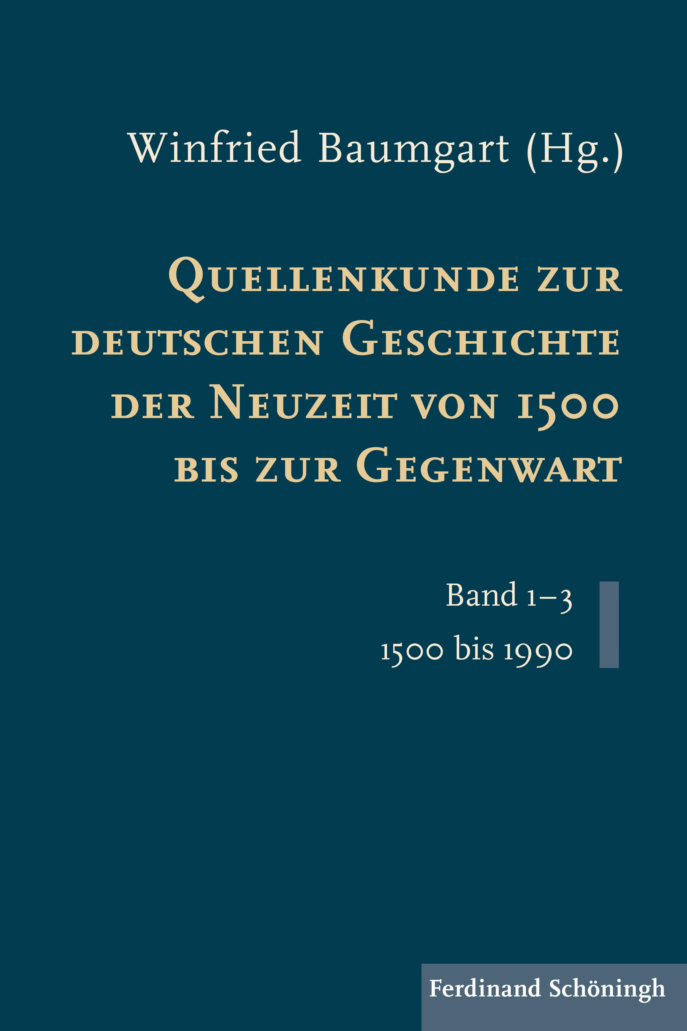 Quellenkunde zur deutschen Geschichte der Neuzeit von 1500 bis zur Gegenwart. ..