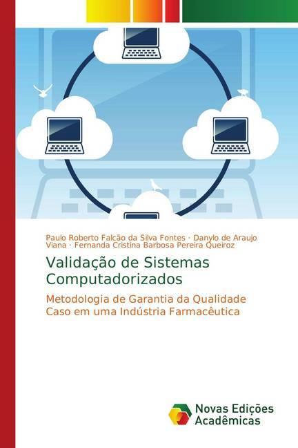 Validação de Sistemas Computadorizados - Fontes, Paulo Roberto Falcão da Silva Araujo Viana, Danylo de Cristina Barbosa Pereira Queiroz, Fernanda