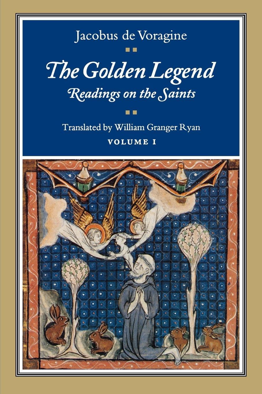 The Golden Legend, Volume I - De Voragine, Jacobus