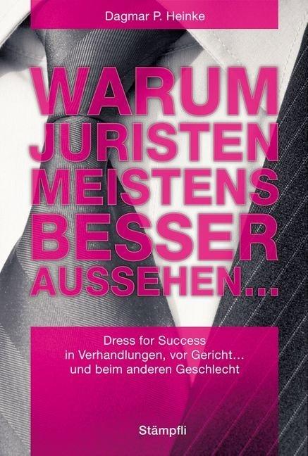 Warum Juristen meistens besser aussehen... Heinke, Dagmar P.