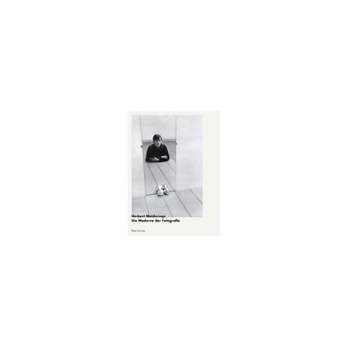 Die Moderne der Fotografie Molderings, Herbert Fundus-Bücher