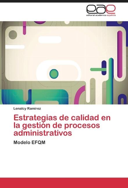 Estrategias de calidad en la gestión de procesos administrativos Ramírez, Lena..