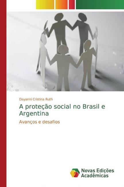 A proteção social no Brasil e Argentina - Ruth, Dayanni Cristina