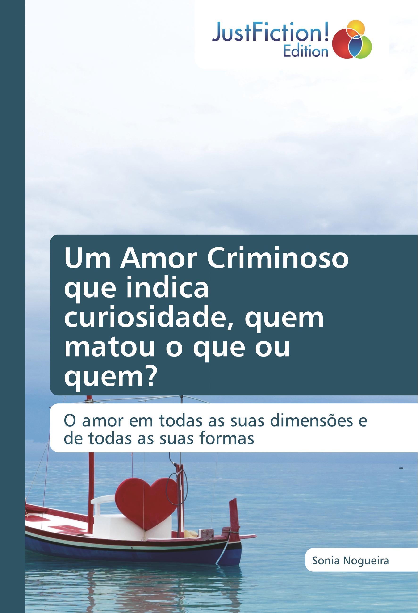 Um Amor Criminoso que indica curiosidade, quem matou o que ou quem? - Nogueira, Sonia