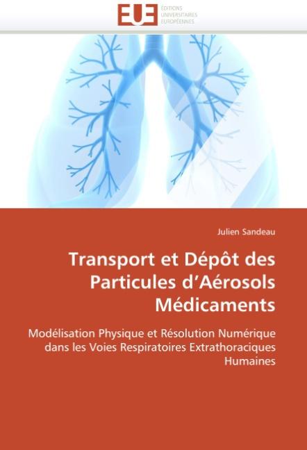 Transport et Dépôt des Particules d Aérosols Médicaments - Sandeau, Julien