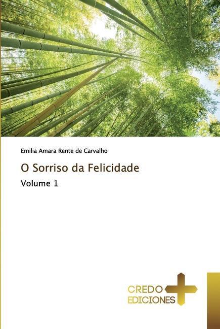 O Sorriso da Felicidade - Rente de Carvalho, Emilia Amara