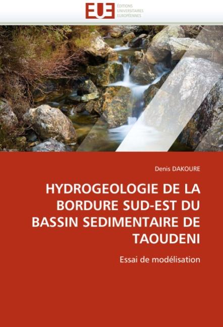 HYDROGEOLOGIE DE LA BORDURE SUD-EST DU BASSIN SEDIMENTAIRE DE TAOUDENI - Dakoure, Denis