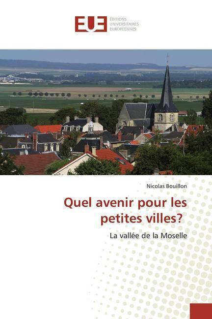 Quel avenir pour les petites villes? - Bouillon, Nicolas