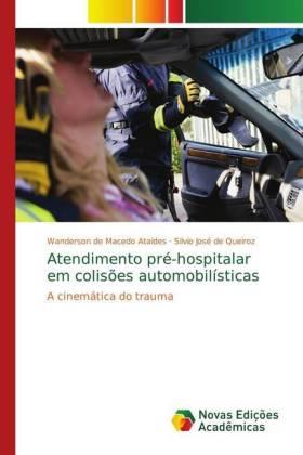 Atendimento pré-hospitalar em colisões automobilísticas - de Macedo Ataídes, Wanderson de Queiroz, Silvio José