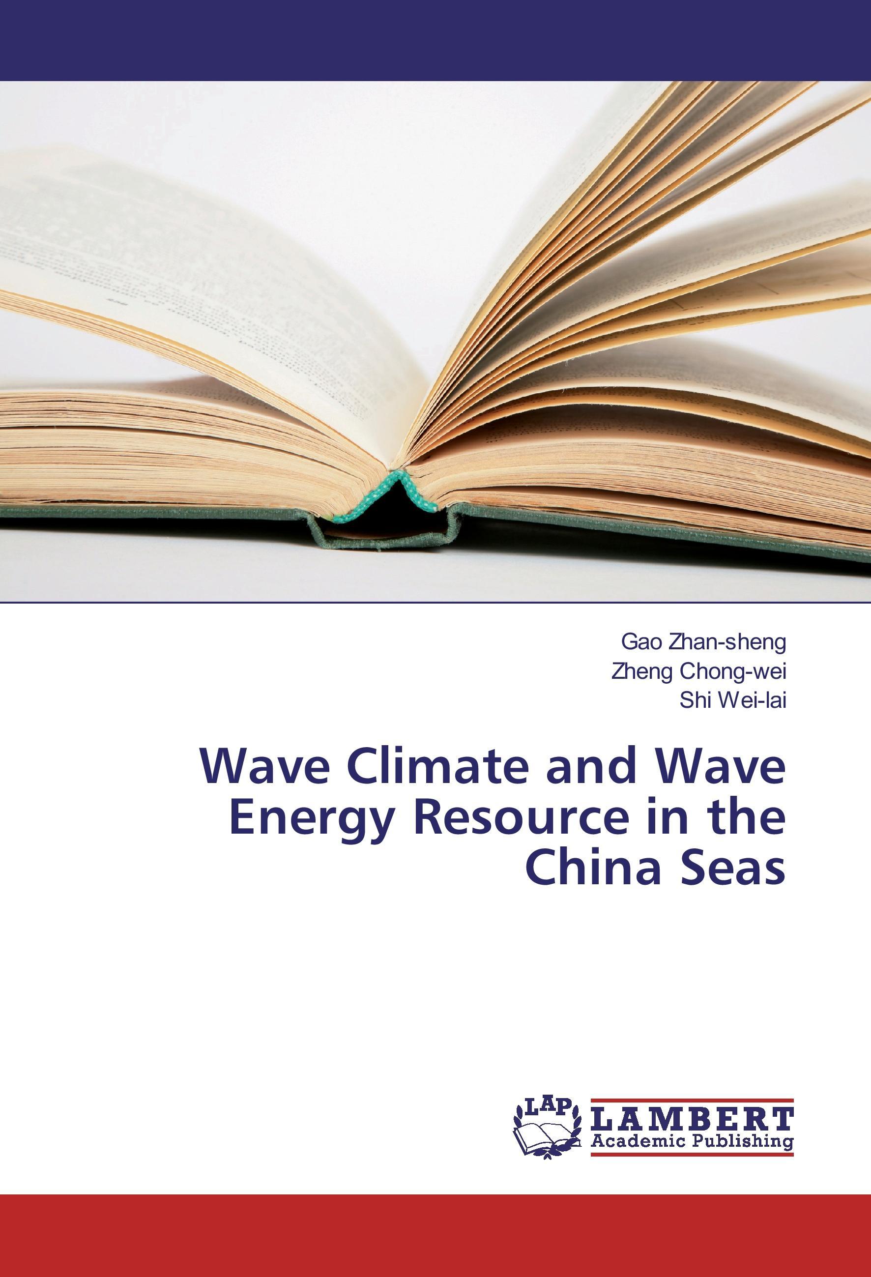 Wave Climate and Wave Energy Resource in the China Seas - Zhan-sheng, Gao Chong-wei, Zheng Wei-lai, Shi